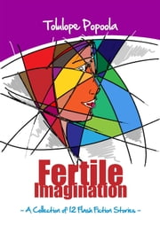Fertile Imagination and Other Stories ebook by Tolulope Popoola