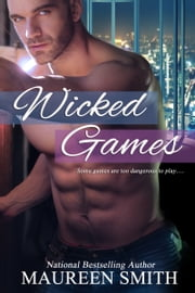 Wicked Games (Denver Rebels Book 1) ebook by Maureen Smith
