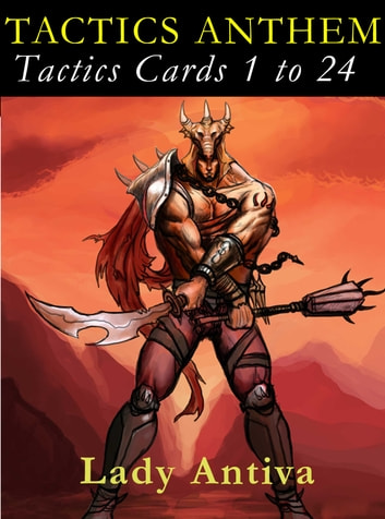 TACTICS ANTHEM: Tactics Cards 1 to 24 ebook by Lady Antiva