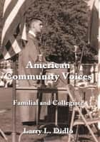 American Community Voices ebook by Larry L. Didlo