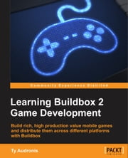 Learning Buildbox 2 Game Development ebook by Ty Audronis
