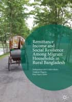 Remittance Income and Social Resilience among Migrant Households in Rural Bangladesh ebook by Vaughan Higgins, Mohammad Jalal Uddin Sikder, Peter Harry Ballis