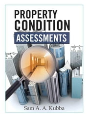 Property Condition Assessments ebook by Kubba, Sam