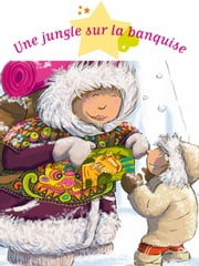 Une jungle sur la banquise ebook by Séverine Onfroy