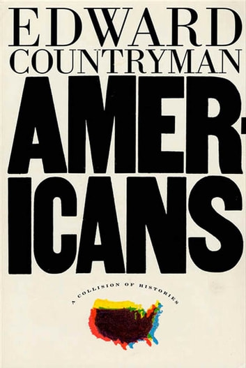 Americans - A Collision of Histories ebook by Edward Countryman