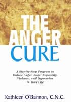 The Anger Cure ebook by O'Bannon  C.N.C.  Kathleen
