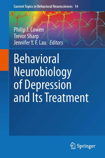 Behavioral Neurobiology of Depression and Its Treatment ebook by