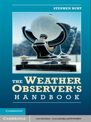 The Weather Observer's Handbook ebook by Stephen Burt