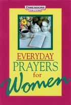 Everyday Prayers for Women eBook by Sally Sharpe, Abingdon