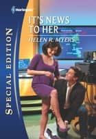 It's News to Her ebook by Helen R. Myers