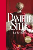 La duchessa eBook by Danielle Steel