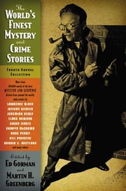 The World's Finest Mystery and Crime Stories: 4 - Fourth Annual Collection ebook by Ed Gorman,Martin H. Greenberg