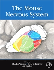 The Mouse Nervous System ebook by Charles Watson,George Paxinos,Luis Puelles