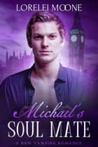 Michael's Soul Mate ebook by Lorelei Moone