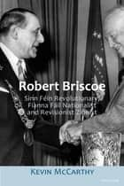 Robert Briscoe ebook by Kevin McCarthy