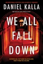 We All Fall Down ebooks by Daniel Kalla