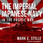 The Imperial Japanese Navy in the Pacific War audiobook by