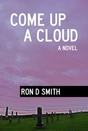Come up a Cloud ebook by Ron D Smith
