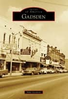 Gadsden ebook by Mike Goodson
