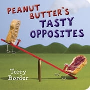 Peanut Butter's Tasty Opposites ebook by Terry E. Border