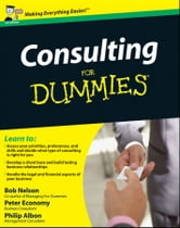 Consulting For Dummies ebook by Philip Albon,Peter Economy,Bob Nelson
