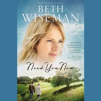 Need You Now audiobook by Beth Wiseman