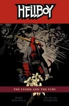 Hellboy Volume 12: The Storm and the Fury ebook by Mike Mignola, Various