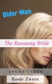 Older Man: The Runaway Bride ebook by Rosie Zweet