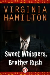 Sweet Whispers, Brother Rush ebook by Virginia Hamilton
