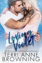Loving Violet ebook by Terri Anne Browning