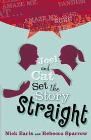 Joel & Cat Set The Story Straight ebook by Nick Earls,Rebecca Sparrow