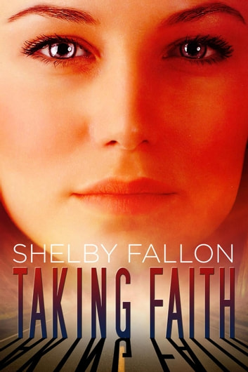 Taking Faith - The Stolen Hearts Series, #2 ebook by Shelby Fallon