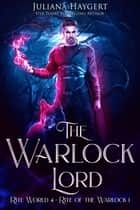 The Warlock Lord - Rite of the Warlock ebook by Juliana Haygert