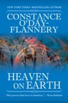 Heaven on Earth ebook by Constance O'Day-Flannery