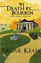 Death By Bourbon ebook by Abigail Keam