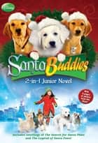 Disney Buddies: Santa Buddies The 2-in-1 Junior Novel ebook by Catherine Hapka, Disney Books