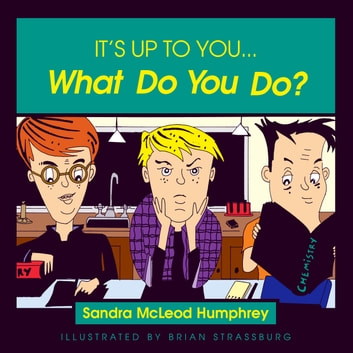 It's Up to You... What Do You Do? ebook by Sandra Mcleod Humphrey