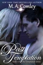 Past Temptation ebook by M A Comley