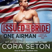 Issued to the Bride One Airman audiobook by Cora Seton