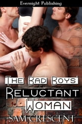 The Bad Boys' Reluctant Woman ebook by Sam Crescent