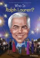 Who Is Ralph Lauren? ebook by Jane O'Connor, Stephen Marchesi, Who HQ