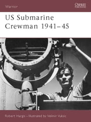US Submarine Crewman 1941?45 ebook by Robert Hargis,Velimir Vuksic