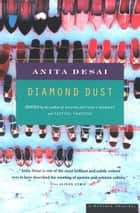 Diamond Dust - Stories ebook by Anita Desai