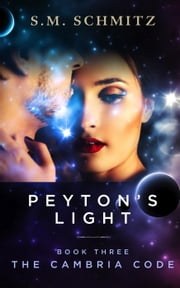 Peyton's Light - The Cambria Code, #3 ebook by S. M. Schmitz