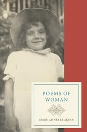 Poems of Woman ebook by Mary Anneeta Mann
