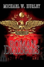 Roman Dialogues ebook by Michael W. Hurley