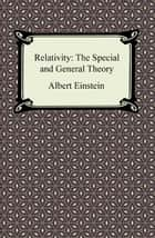 Relativity: The Special and General Theory 電子書 by Albert Einstein