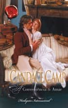 A conveniência de amar ebook by Candace Camp