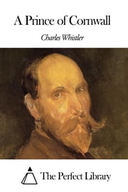 A Prince of Cornwall ebook by Charles Whistler