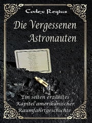Die vergessenen Astronauten ebook by Codex Regius